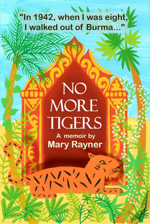 No More Tigers - A memoir by Mary Rayner